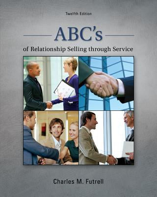 Abcs of Relationship Selling By Futrell, Charles