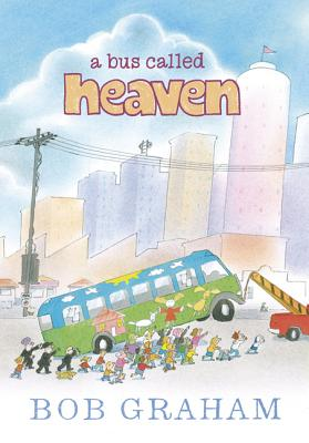 A Bus Called Heaven By Graham, Bob